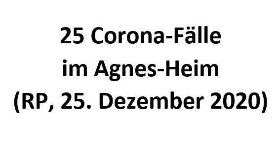 Pflegeheim geschlossen: 25 Corona-Fälle im Agnes-Heim (RP, 22. Dezember 2020)